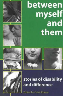 Between Myself and Them: Stories of Diasbility & Difference (Paperback)