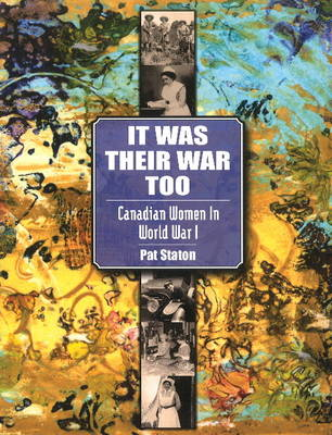 It Was Their War Too: Canadian Women in World War I (Paperback)