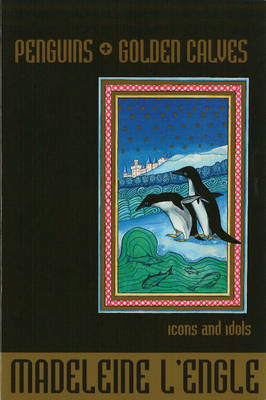 Penguins and Golden Calves: Icons and Idols (Paperback)