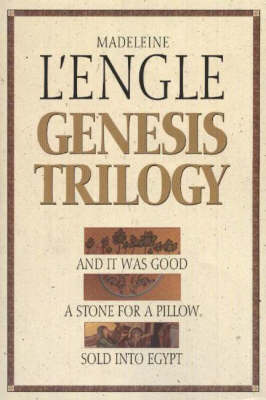 Genesis Trilogy: WITH A Stone for a Pillow AND Sold Into Egypt: And It Was Good (Paperback)