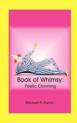 Book of Whimsy: Poetic Clowning (Paperback)