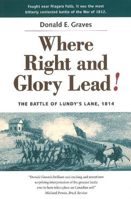 Where Right and Glory Lead!: The Battle of Lundy's Lane, 1814 (Paperback)