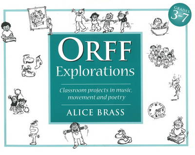 Orff Explorations: Classroom Projects in Music, Movement & Poetry (Spiral bound)