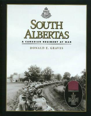 South Albertas: A Canadian Regiment at War (Hardback)