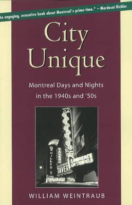 City Unique: Montreal Days & Nights in the 1940s & 50s (Paperback)