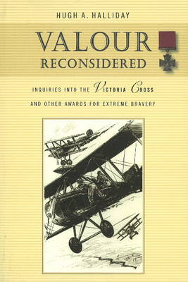 Valour Reconsidered: Inquiries into the Victoria Cross & Other Awards for Extreme Bravery (Paperback)
