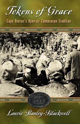Tokens of Grace: Cape Breton's Open-Air Communion Tradition (Paperback)