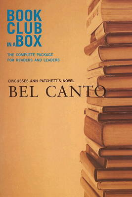 """""""Bookclub-in-a-Box"""" Discusses the Novel """"Bel Canto"""" (Paperback)"""