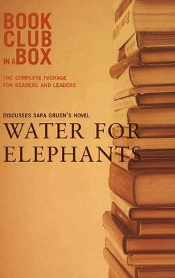 """""""Bookclub-in-a-Box"""" Discusses the Novel """"Water for Elephants"""" (Paperback)"""