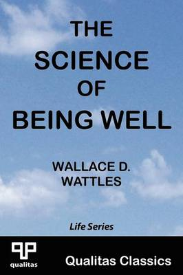 The Science of Being Well (Qualitas Classics) (Paperback)