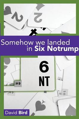Somehow We Landed in Six Notrump.... (Paperback)