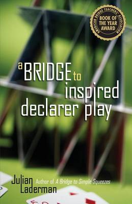 A Bridge to Inspired Declarer Play (Paperback)