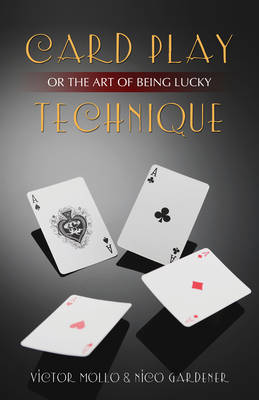 Card Play Technique: Or the Art of Being Lucky (Paperback)