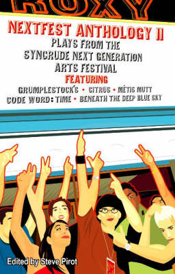 Nextfest Anthology II: No. 2: Plays from the Syncrude Next Generation Arts Festival (Paperback)