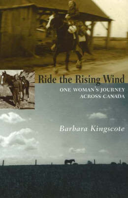 Ride the Rising Wind: One Woman's Journey Across Canada (Paperback)