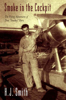 Smoke in the Cockpit: The Flying Adventures of Don 'Smokey' Patry (Paperback)