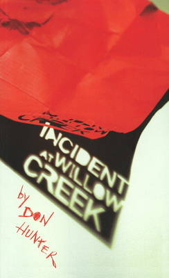 Incident at Willow Creek (Paperback)