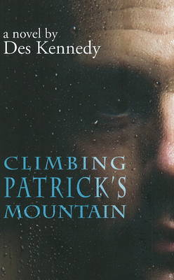 Climbing Patrick's Mountain: A Novel (Paperback)