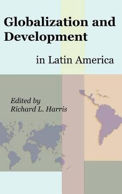 Globalization and Development in Latin America (Hardback)