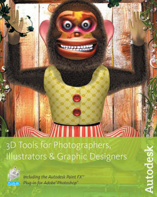 3D Tools for Photographers, Illustrators and Graphic Designers (Paperback)