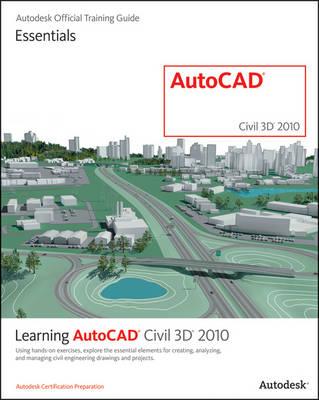 Learning AutoCAD Civil 3D 2010 (Paperback)