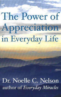 Power of Appreciation in Everyday Life (Paperback)