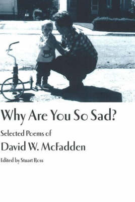 Why are You So Sad?: Selected Poems of David W. McFadden (Paperback)