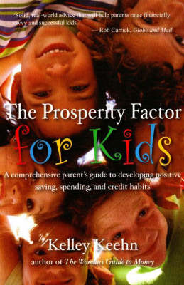 Prosperity Factor for Kids: A Comprehensive Parent's Guide to Developing Positive Saving, Spending, and Credit Habits (Paperback)