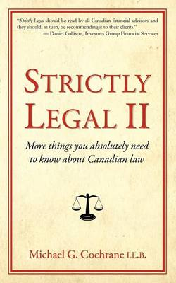 Strictly Legal II: More Things You Absolutely Need to Know About Canadian Law (Paperback)