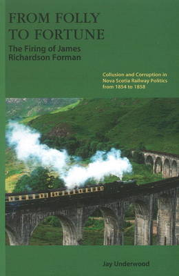 From Folly to Fortune: The Firing of James Richardson Forman (Paperback)