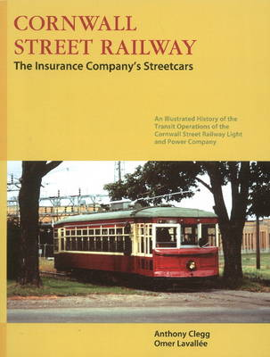 Cornwall Street Railway: The Insurance Company's Streetcars (Paperback)