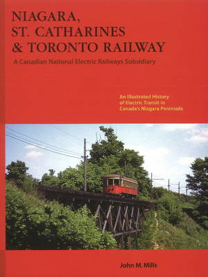 Niagara, St Catharines & Toronto Railway: A Canadian National Electric Railways Subsidiary (Paperback)