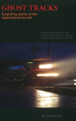 Ghost Tracks: Surprising Stories of the Supernatural on Rails (Paperback)