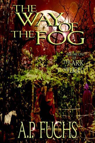 The Way of the Fog (The Ark of Light, Volume One) (Hardback)