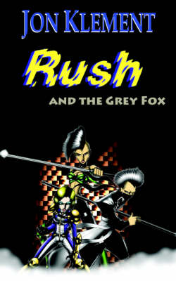 Rush and the Grey Fox (Paperback)