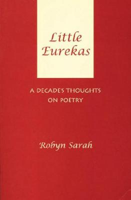 Little Eurekas: A Decade's Thoughts on Poetry (Paperback)
