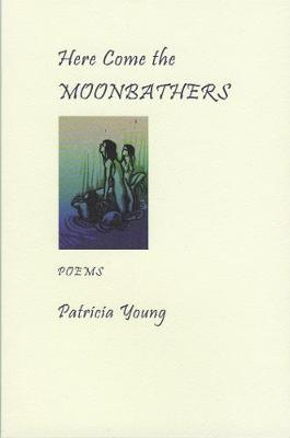 Here Come the Moonbathers (Paperback)