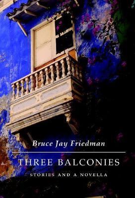 Three Balconies: Stories and a Novella (Hardback)