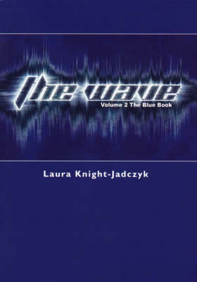 The Wave: The Blue Book v. 2 (Paperback)