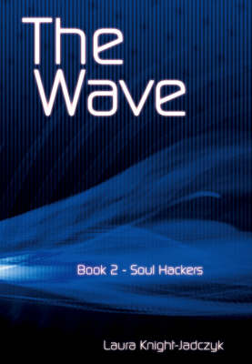 The Wave: Soul Hackers Bk. 2 (Paperback)