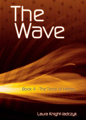 The Wave: The Terror of History Bk.4 (Paperback)