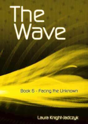 The Wave: Facing the Unknown Bk. 6 (Paperback)