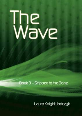 The Wave: Stripped to the Bone Bk. 3 (Paperback)