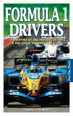 Formula 1 Drivers: The Stories of Todayas Hottest Drivers & the Greatest Legendary Racers (Paperback)