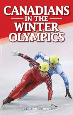 Canadians in the Winter Olympics (Paperback)