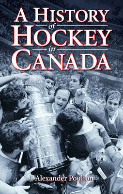 History of Hockey in Canada, A (Paperback)