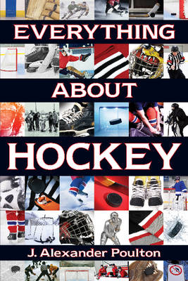 Everything About Hockey (Paperback)