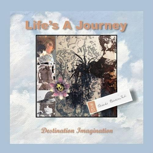 Life's a Journey - Destination, Imagination (Paperback)
