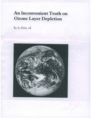 An Inconvenient Truth on Ozone Layer Depletion (Paperback)