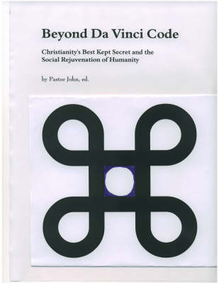 Beyond Da Vinci Code: Christianity's Best Kept Secret and the Social Rejuvenation of Humanity (Paperback)